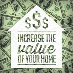money pile increase value of home