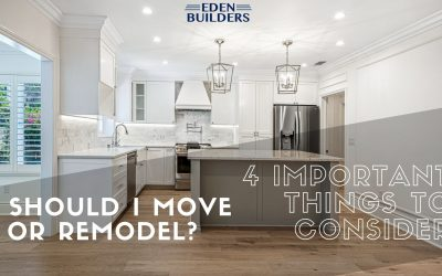 Should I Move or Remodel? 4 Important Things to Consider