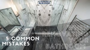 5 Common Mistakes When Renovating Your Bathroom